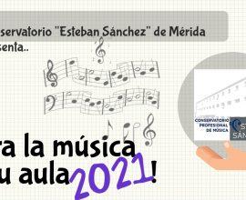 Mira la música en tu aula 2021. Presentación virtual.